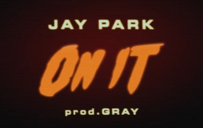 jay park - on it